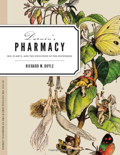 Darwin's Pharmacy Sex, Plants, and the Evolution of the No�sphere  2011 edition cover