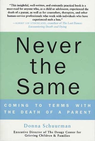 Never the Same Coming to Terms with the Death of a Parent Revised edition cover