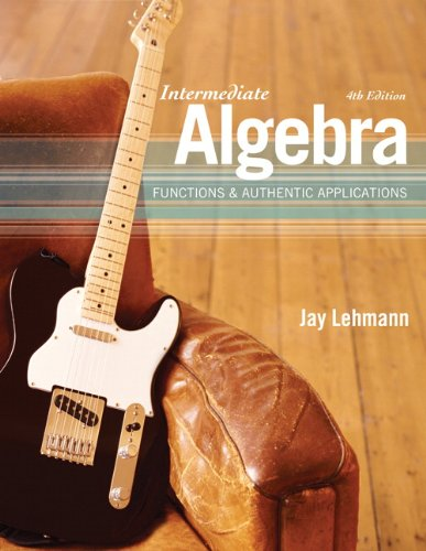 Intermediate Algebra Functions and Authentic Applications 4th 2011 9780321620958 Front Cover