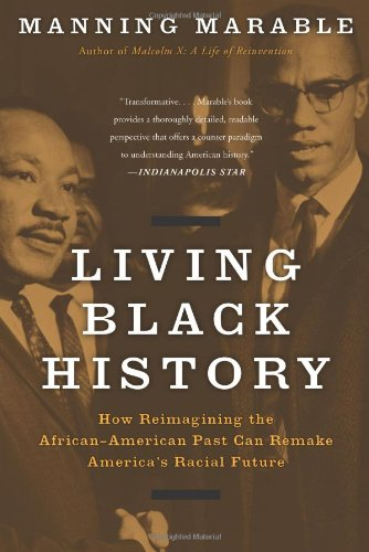 Living Black History How Reimagining the African-American Past Can Remake America's Racial Future N/A edition cover