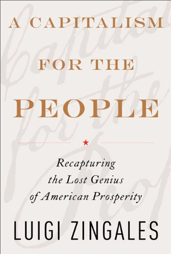 Capitalism for the People Recapturing the Lost Genius of American Prosperity N/A edition cover