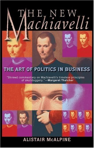 New Machiavelli The Art of Politics in Business  2000 edition cover