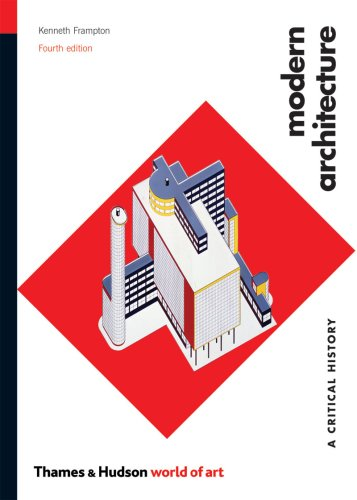 Modern Architecture A Critical History 4th 2007 (Revised) 9780500203958 Front Cover