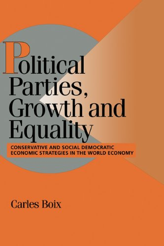 Political Parties, Growth and Equality Conservative and Social Democratic Economic Strategies in the World Economy  1998 9780521585958 Front Cover