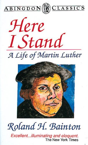 Here I Stand A Life of Martin Luther  1990 edition cover