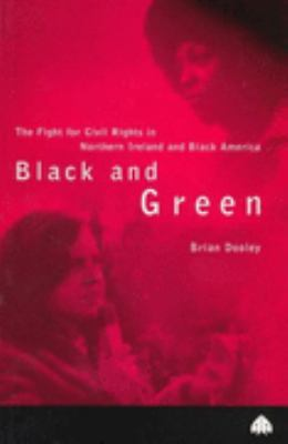 Black and Green Civil Rights Struggles in Northern Ireland and Black America  1998 9780745312958 Front Cover