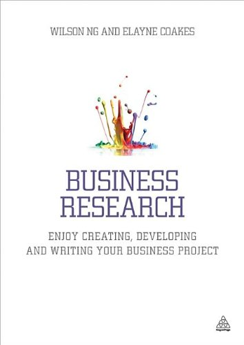 Business Research Enjoy Creating, Developing and Writing Your Business Project  2013 edition cover