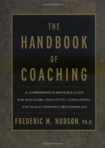Handbook of Coaching A Comprehensive Resource Guide for Managers, Executives, Consultants, and Human Resource Professionals  1999 edition cover