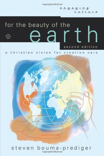 For the Beauty of the Earth A Christian Vision for Creation Care 2nd 2010 edition cover