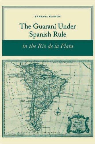 Guaran� under Spanish Rule in the R�o de la Plata   2003 edition cover