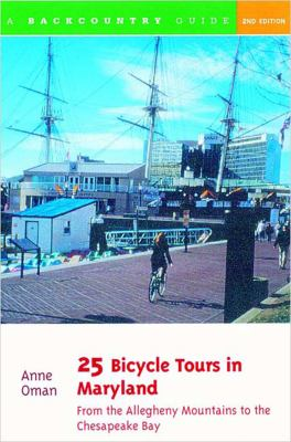 25 Bicycle Tours in Maryland 2e From the Allegheny Mountains to the Chesapeake Bay 2nd 2001 9780881504958 Front Cover