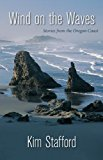 Wind on the Waves Stories from the Oregon Coast N/A 9780882408958 Front Cover