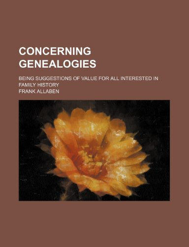 Concerning Genealogies; Being Suggestions of Value for All Interested in Family History  2010 edition cover
