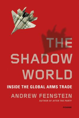 Shadow World Inside the Global Arms Trade Revised  edition cover