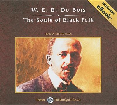 The Souls of Black Folk: Library Edition  2008 9781400139958 Front Cover