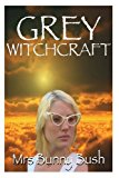 Grey Witchcraft  N/A 9781492826958 Front Cover
