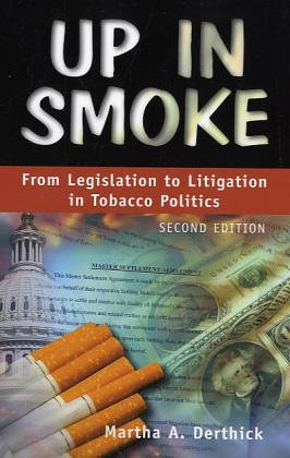 Up in Smoke From Legislation to Litigation in Tobacco Politics 2nd 2003 (Revised) edition cover