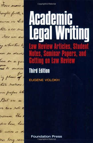 Academic Legal Writing Law Review Articles, Student Notes, Seminar Papers, and Getting on Law Review 3rd 2007 (Revised) edition cover