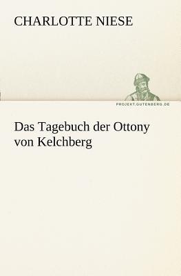 Tagebuch der Ottony Von Kelchberg   2011 9783842409958 Front Cover