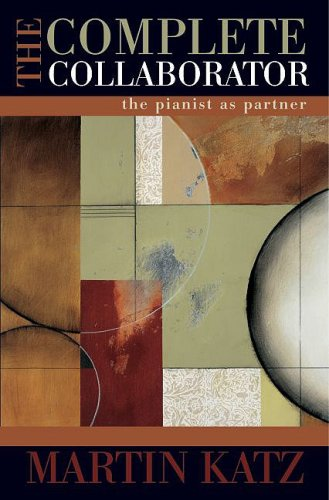 Complete Collaborator The Pianist As Partner  2009 9780195367959 Front Cover