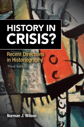 History in Crisis? Recent Directions in Historiography  3rd 2014 (Revised) 9780205848959 Front Cover