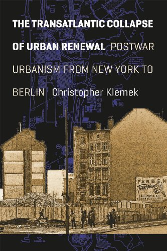 Transatlantic Collapse of Urban Renewal Postwar Urbanism from New York to Berlin  2012 edition cover
