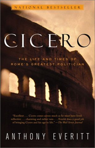 Cicero The Life and Times of Rome's Greatest Politician  2003 edition cover