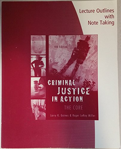 CRIMINAL JUST.IN ACTION:CORE-L 4th 2008 9780495100959 Front Cover