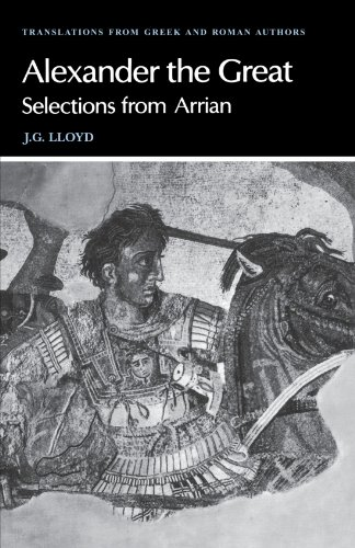 Arrian: Alexander the Great Selections from Arrian  1981 9780521281959 Front Cover