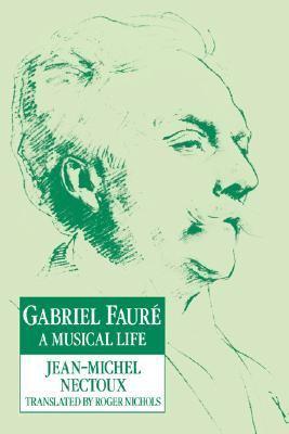 Gabriel Faur� A Musical Life  2004 9780521616959 Front Cover