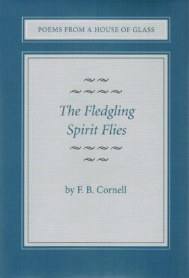 Poems from a House of Glass The Fledgling Spirit Flies N/A 9780533161959 Front Cover