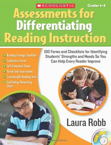 Assessments for Differentiating Reading Instruction 100 Forms and Checklists for Identifying Students' Strengths and Needs So You Can Help Every Reader Improve  2009 9780545111959 Front Cover