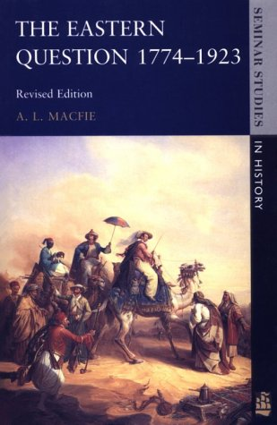 Eastern Question, 1774-1923  2nd 1996 (Revised) edition cover