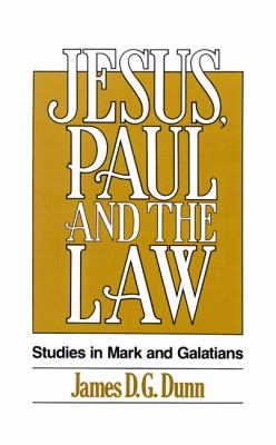 Jesus, Paul and the Law Studies in Mark and Galatians Revised  9780664250959 Front Cover