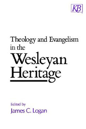 Theology and Evangelism in the Wesleyan Heritage Essays in the Theology of Evangelism N/A edition cover