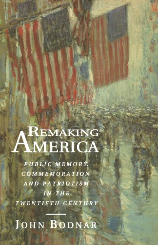 Remaking America Public Memory, Commemoration, and Patriotism in the Twentieth Century  1994 edition cover