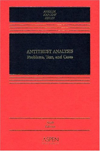 Antitrust Analysis Problems, Text, and Cases 6th 2004 (Revised) edition cover