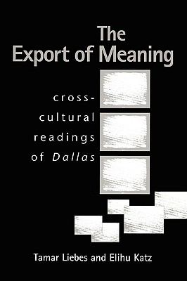 Export of Meaning Cross-Cultural Readings of Dallas 2nd 1993 9780745612959 Front Cover