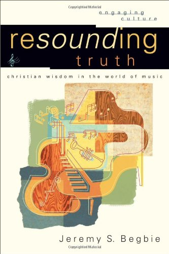 Resounding Truth Christian Wisdom in the World of Music  2007 edition cover