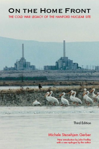 On the Home Front The Cold War Legacy of the Hanford Nuclear Site 3rd 2007 edition cover