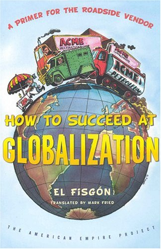 How to Succeed at Globalization A Primer for the Roadside Vendor  2004 (Revised) edition cover