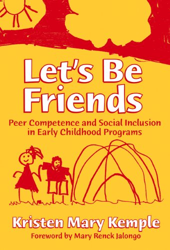 Let's Be Friends Peer Competence and Social Inclusion in Early Childhood Programs  2003 edition cover