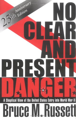 No Clear and Present Danger A Skeptical View of the United States Entry into World War II 25th 1997 (Anniversary) edition cover