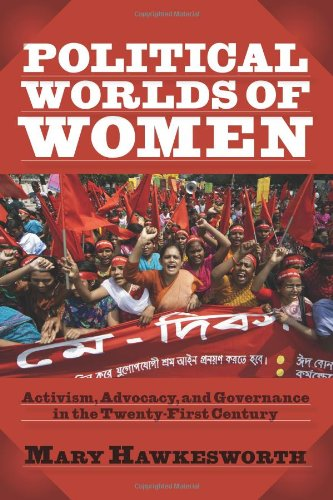Political Worlds of Women Activism, Advocacy, and Governance in the Twenty-First Century  2012 edition cover