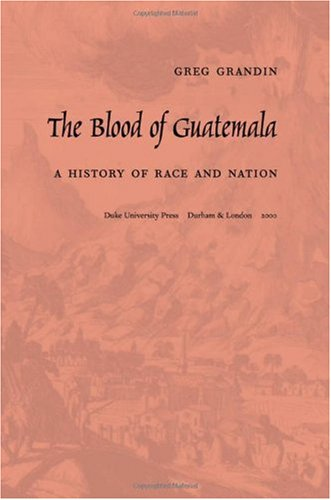 Blood of Guatemala A History of Race and Nation  2000 edition cover