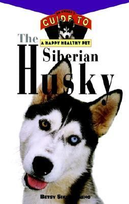 Siberian Husky An Owner's Guide to a Happy Healthy Pet  1996 9780876053959 Front Cover