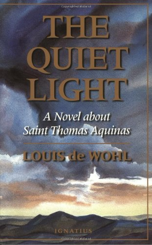 Quiet Light : A Novel about St. Thomas Aquinas N/A edition cover