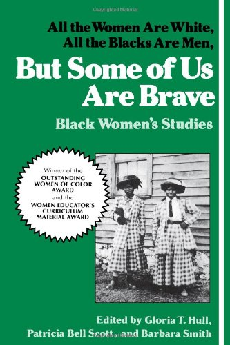 But Some of Us Are Brave All the Women Are White, All the Blacks Are Men - Black Women's Studies N/A edition cover