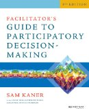 Facilitator's Guide to Participatory Decision-Making  3rd 2014 9781118404959 Front Cover