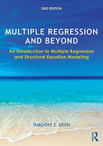 Multiple Regression and Beyond An Introduction to Multiple Regression and Structural Equation Modeling 2nd 2015 (Revised) edition cover